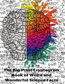 The Big Print Cryptogram Book of Weird and Wonderful Science Facts