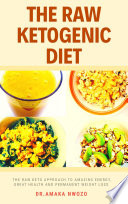The Raw Ketogenic Diet
