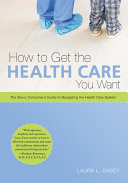 How to Get the Health Care You Want Book