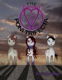 The Poni Trifecta: Volumes 2, 3 & 4 of The Poniworld Chronicles
