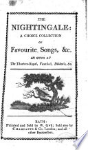 The Nightingale A Choice Collection Of Favourite Songs C As Sung At The Theatres Royal Vauxhall Dibden S C