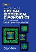 Handbook of Optical Biomedical Diagnostics: Light-tissue interaction and spectroscopy