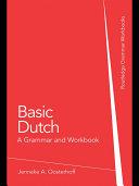 Basic Dutch: A Grammar and Workbook Book