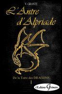 De la Terre des Dragons, Acte I, L'Antre d'Alpriade