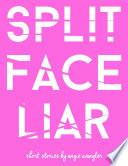 Split Face Liar