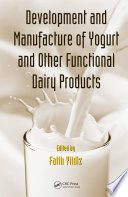"""Development and Manufacture of Yogurt and Other Functional Dairy Products"" by Fatih Yildiz"