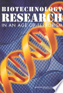 Biotechnology Research in an Age of Terrorism