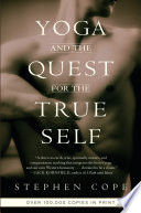 """""""Yoga and the Quest for the True Self"""" by Stephen Cope"""