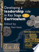 Developing A Leadership Role Within The Key Stage 2 Curriculum Book