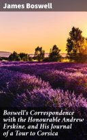 Pdf Boswell's Correspondence with the Honourable Andrew Erskine, and His Journal of a Tour to Corsica Telecharger