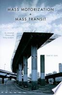 Mass Motorization   Mass Transit