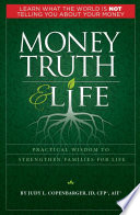 Money Truth and Life  Practical Wisdom to Strengthen Families for Life