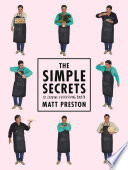The Simple Secrets to Cooking Everything Better