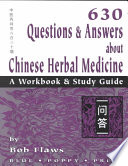 630 Questions   Answers about Chinese Herbal Medicine