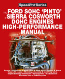 The Ford SOHC Pinto and Sierra Cosworth DOHC Engines High-peformance Manual