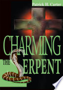 Charming the Serpent