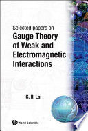 Selected Papers on Gauge Theory of Weak and Electromagnetic Interactions