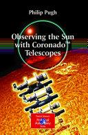 Observing the Sun with CoronadoTM Telescopes