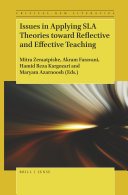 Issues in Applying SLA Theories toward Reflective and Effective Teaching