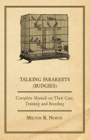 Talking Parakeets  Budgies    Complete Manual on Their Care  Training and Breeding