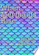 When Mermaids Rise