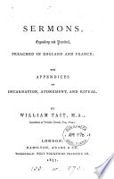 Sermons Expository And Practical Preached In England And France With Appendices On Incarnation Atonement And Ritual
