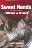"""Sweet Hands: Island Cooking from Trinidad & Tobago"" by Ramin Ganeshram, Jean-Paul Vellotti"