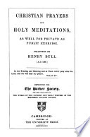 Christian prayers and holy meditations  collected by H  Bull Book