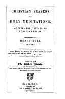Christian prayers and holy meditations, collected by H. Bull