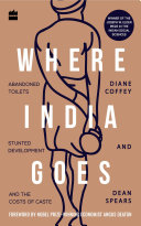 Where India Goes: Abandoned Toilets, Stunted Development and the Costs of Caste [Pdf/ePub] eBook