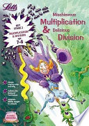 Mischievous Multiplication and Delicious Division