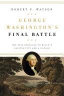 George Washington s Final Battle
