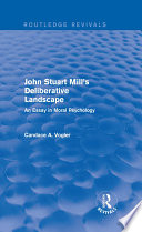 John Stuart Mill's Deliberative Landscape (Routledge Revivals)