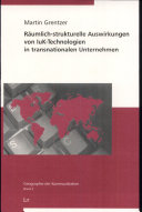 R  umlich strukturelle Auswirkungen von IuK Technologien in transnationalen Unternehmen