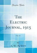 The Electric Journal 1915 Vol 12 Classic Reprint