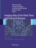Imaging Atlas of the Pelvic Floor and Anorectal Diseases