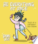 Be Everything at Once