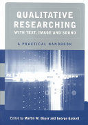 Qualitative Researching with Text, Image and Sound