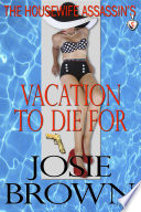 The Housewife Assassin's Vacation to Die For