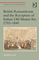 British Romanticism and the Reception of Italian Old Master Art  1793 1840