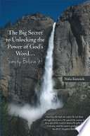 The Big Secret to Unlocking the Power of God   s Word   Simply Believe It
