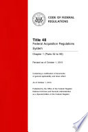 Title 48 Federal Acquisition Regulations System Parts 52 99  Revised as of October 1  2013