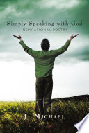 Simply Speaking with God  : Inspirational Poetry