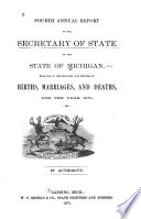 Annual Report of the Secretary of State of the State of Michigan  Relating to the Registry and Return of Births  Marriages and Deaths