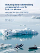 Pdf Reducing risks and increasing environmental security in Arctic Waters: How can the Nordic countries enhance cooperation?