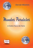MUNDOS PARALELOS - A OUTRA FACE DA TERRA