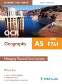 OCR AS Geography Student Unit Guide New Edition: Unit F761 Managing Physical Environments