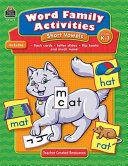 Word Family Activities  Short Vowels Grd K 1