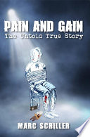 Pain And Gain The Untold True Story Book PDF
