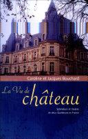 Pdf La Vie de château - Splendeurs et misères de deux Québécois en France Telecharger